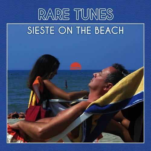 Rare Tunes Sieste on the Beach (2016)