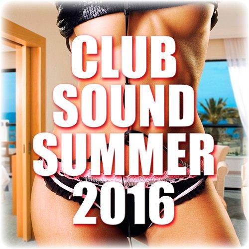 Club Sound Summer2016 (2016)