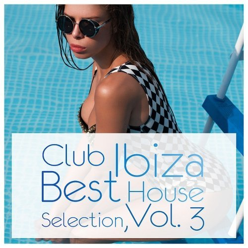 Club Ibiza - Best House Selection Vol.3 (2016)