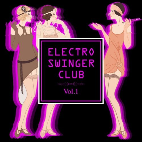 Electro Swinger Club Vol.1 (2016)