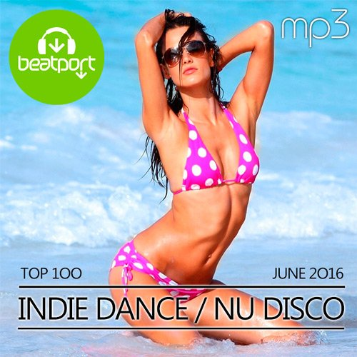 Beatport Top 100 Indie Dance / Nu Disco June 2016 (2016)