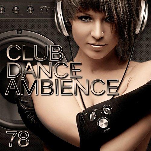 Club Dance Ambience Vol.78 (2016)