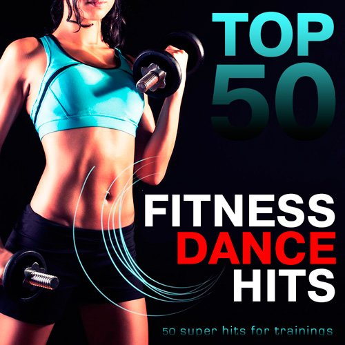 Top 50 Fitness Dance Hits (2016)