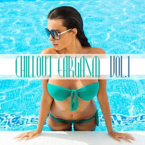 Chillout Eargasm Vol.1 (2016)